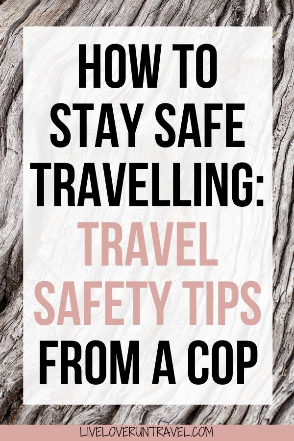 Travel safety tips from a cop
